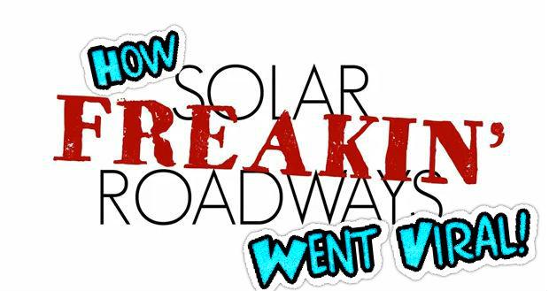 Solar Freakin Roadways went viral