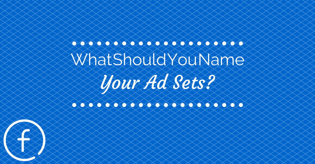 what-to-name-your-ad-sets