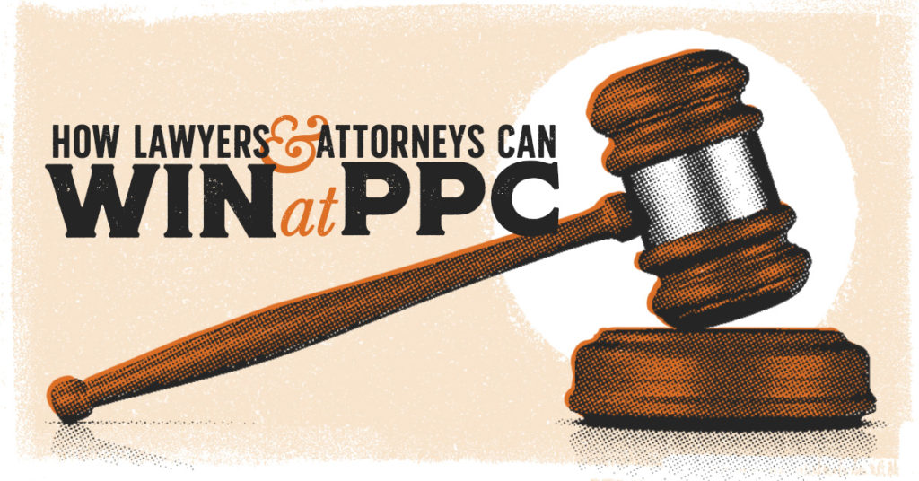 Hammer & Gavel: Attorneys and Lawyers Winning with PPC Advertising