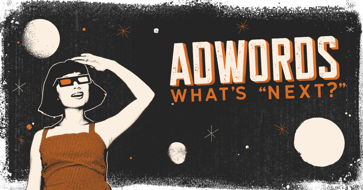 Google AdWords What's Next