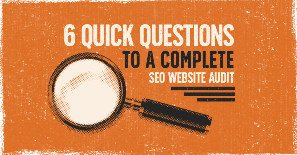 SEO Website Audits Under A Magnifying Glass - Leaving No Stone Unturned