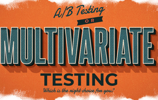 a/b or multivariate testing | clicks and clients